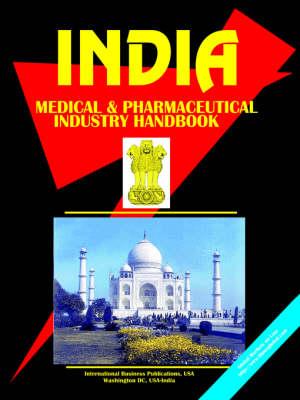 India Medical & Pharmaceutical Industry Handbook (Paperback)
