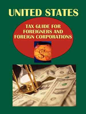 Us Tax Guide for Foreigners and Foreign Corporations (Paperback)