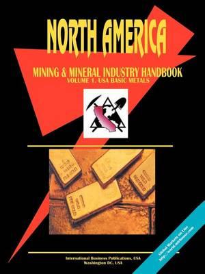 North America Mining and Mineral Industry Handbook, Vol. 1. USA - Basic Metals (Paperback)