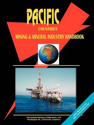 Pacific Countries Mining and Mineral Industry Handbook (Paperback)