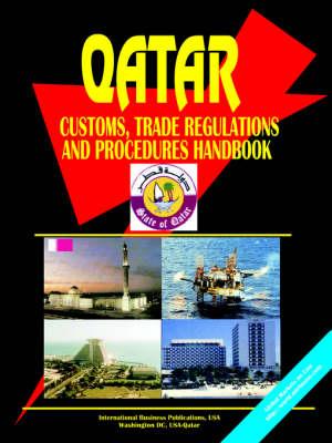 Qatar Customs Trade Regulations Handbook (Paperback)