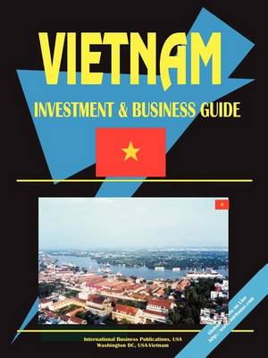Vietnam Investment and Business Guide (Paperback)