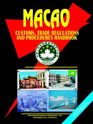 Macao Customs, Trade Regulations and Procedures Handbook (Paperback)