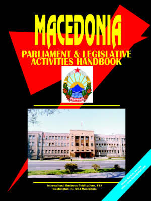 Macedonia Parliament and Legislative Activity Handbook (Paperback)