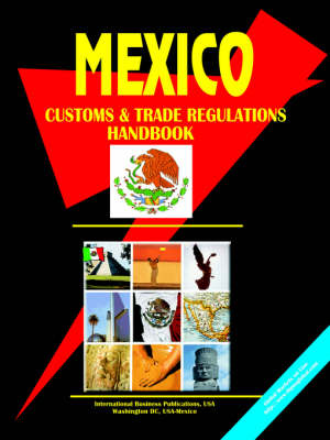 Mexico Customs and Trade Regulations Handbook (Paperback)