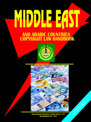 Middle East and Arabic Countries Copyright Law Handbook (Paperback)
