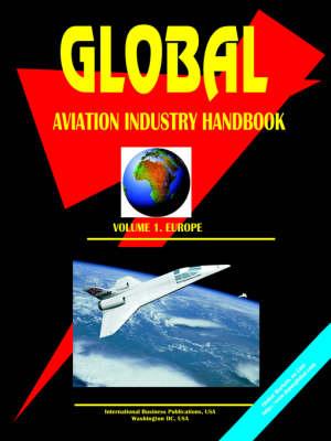 Global Aviation Industry Handbook, Volume 1: Europe (Paperback)