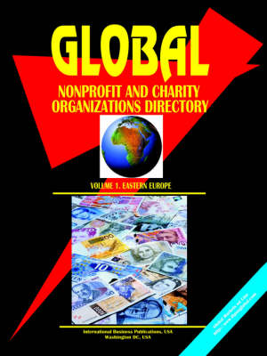 Global Nonprofit & Charity Organizations Directory, Vol. 1: Eastern Europe (Paperback)
