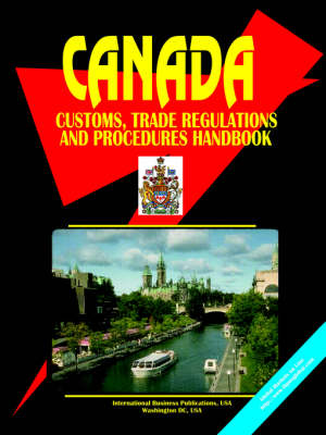 Canada Customs Trade Regulations and Procedures Handbook (Paperback)