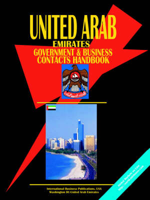 United Arab Emirates Government and Business Contacts Handbook (Paperback)