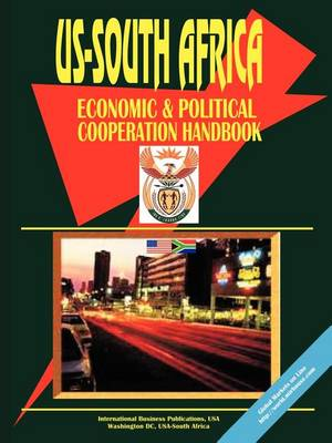 Us - South Africa Economic and Political Cooperation Handbook (Paperback)