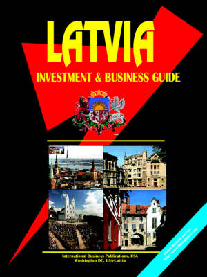 Latvia Investment and Business Guide (Paperback)