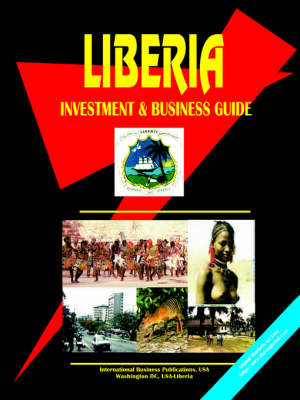 Liberia Investment and Business Guide (Paperback)