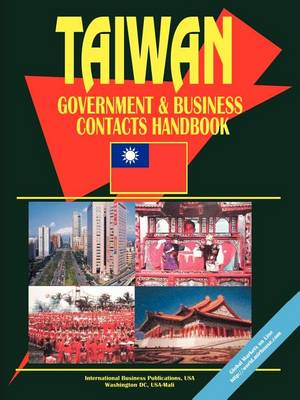 Taiwan Government and Business Contacts Handbook (Paperback)