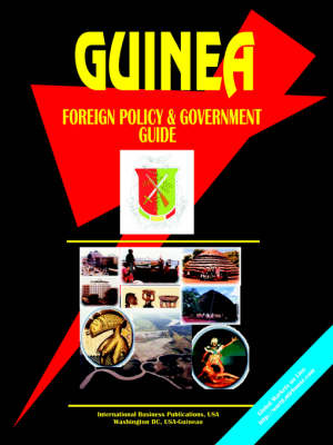 Guinea Foreign Policy and Government Guide (Paperback)