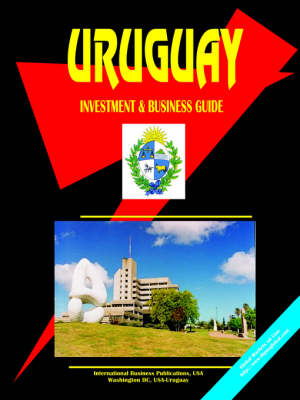 Uruguay Investment and Business Guide (Paperback)