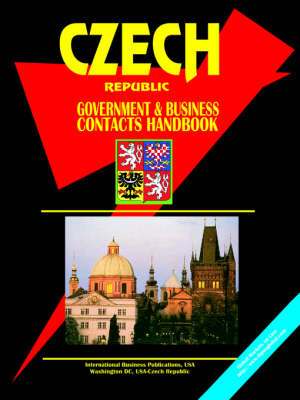 Czech Republic Government and Business Contacts Handbook (Paperback)