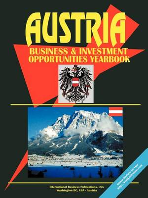 Austria Business and Investment Opportunities Yearbook (Paperback)
