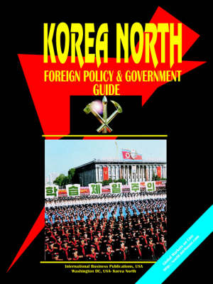 Korea North Foreign Policy and Government Guide (Paperback)
