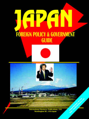 Japan Foreign Policy and Government Guide (Paperback)