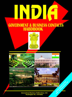 India Government and Business Contacts Handbook (Paperback)