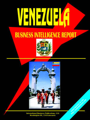 Venezuela Business Intelligence Report (Paperback)