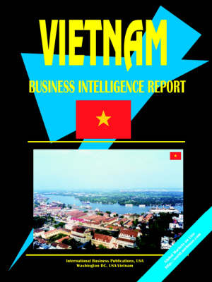 Vietnam Business Intelligence Report (Paperback)