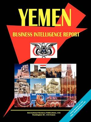 Yemen Business Intelligence Report (Paperback)