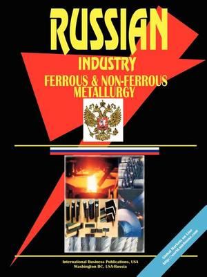 Russia Ferrous and Non Ferrous Metallurgy Business Intelligence Report (Paperback)