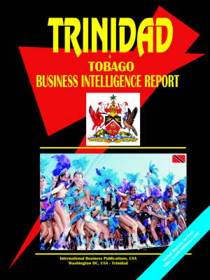 Trinidad and Tobago Business Intelligence Report (Paperback)