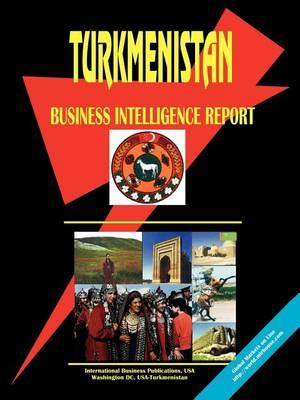 Turkmenistan Business Intelligence Report (Paperback)