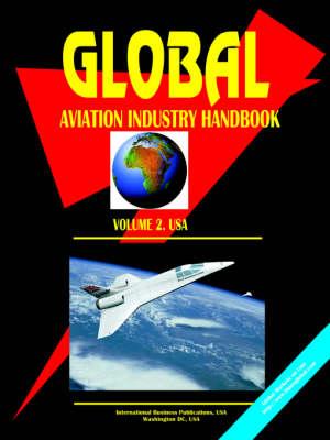 Global Aviation Industry Handbook. Vol. 2 USA (Paperback)