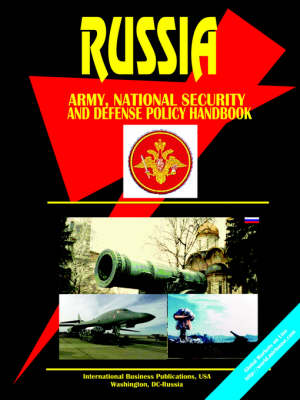 Russia National Security and Defense Policy Handbook (Paperback)