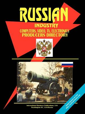 Russian Computers, Video, TV, Electronics Producers Directory (Paperback)