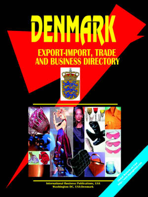 Denmark Export-Import, Trade & Business Dirwctory (Paperback)