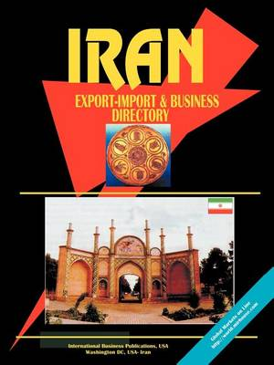 Iran Export Import and Business Directory (Paperback)