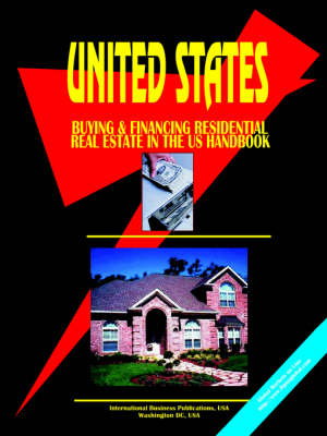 Buying and Financing Residential Real Estate in the United States Handbook (Paperback)
