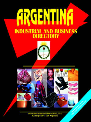 Argentina Industrial and Business Directory (Paperback)