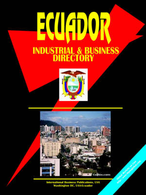 Ecuador Industrial and Business Directory (Paperback)