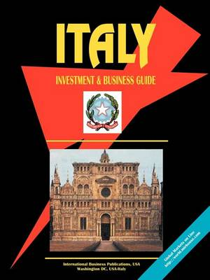 Italy Investment & Business Guide (Paperback)