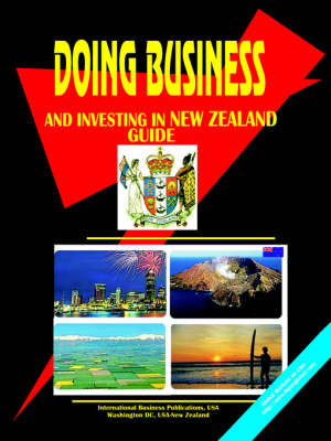 Doing Business and Investing in New Zealand Guide (Paperback)