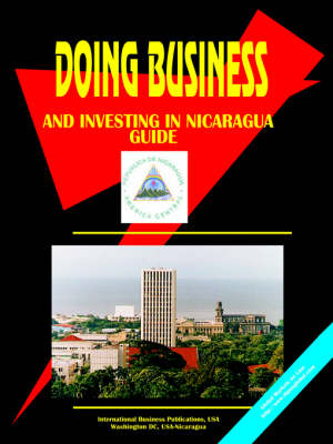 Doing Business and Investing in Nicaragua Guide (Paperback)