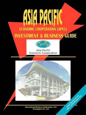 Asia Pacific Economic Cooperation (Apec) Investment & Business Guide (Paperback)