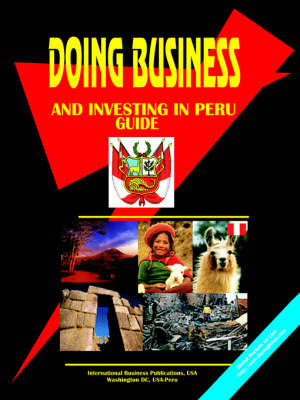 Doing Business and Investing in Peru Guide (Paperback)