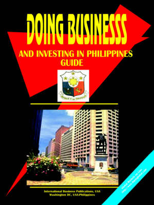 Doing Business and Investing in Philippines Guide (Paperback)