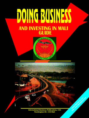 Doing Business and Investing in Mali Guide (Paperback)
