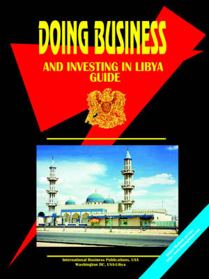 Doing Business and Investing in Libya (Paperback)