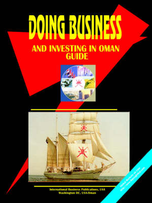 Doing Business and Investing in Oman Guide (Paperback)
