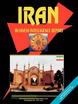 Iran Business Intelligence Report (Paperback)