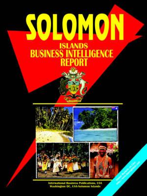 Solomon Islands Business Intelligence Report (Paperback)